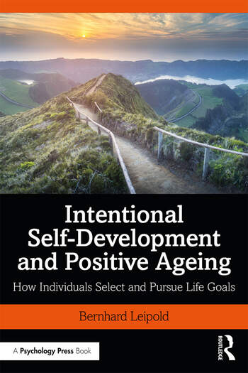 Intentional Self-Development and Positive Ageing How Individuals Select and Pursue Life Goals book cover