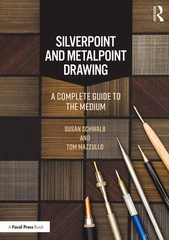 Silverpoint and Metalpoint Drawing A Complete Guide to the Medium book cover
