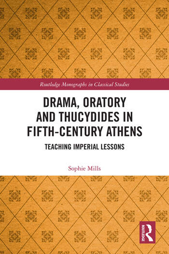 Drama, Oratory and Thucydides in Fifth-Century Athens Teaching Imperial Lessons book cover