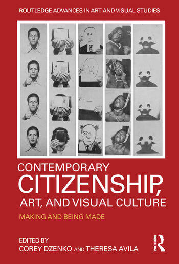Contemporary Citizenship, Art, and Visual Culture Making and Being Made book cover