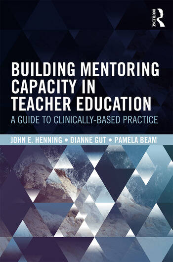 Building Mentoring Capacity in Teacher Education A Guide to Clinically-Based Practice book cover