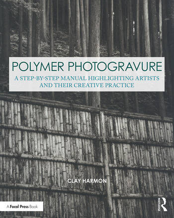 Polymer Photogravure A Step-by-Step Manual, Highlighting Artists and Their Creative Practice book cover