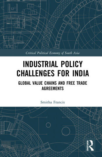 Industrial Policy Challenges for India Global Value Chains and Free Trade Agreements book cover