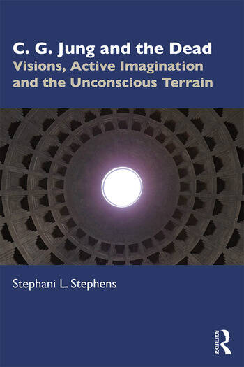 C. G. Jung and the Dead Visions, Active Imagination and the Unconscious Terrain book cover