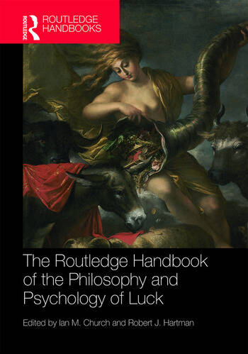 The Routledge Handbook of the Philosophy and Psychology of Luck book cover