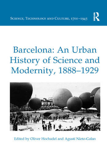Barcelona: An Urban History of Science and Modernity, 1888–1929 book cover