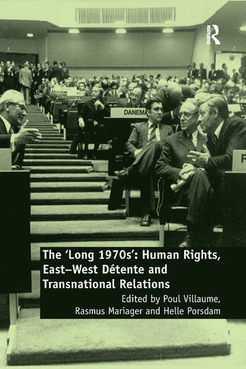 The 'Long 1970s' Human Rights, East-West Détente and Transnational Relations book cover