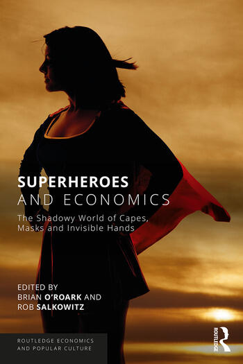 Superheroes and Economics The Shadowy World of Capes, Masks and Invisible Hands book cover