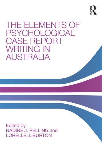 The Elements of Psychological Case Report Writing in Australia book cover