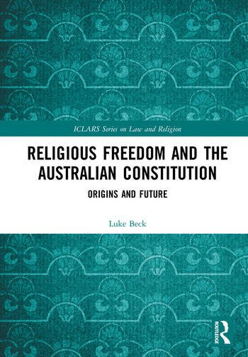 Religious Freedom and the Australian Constitution Origins and Future book cover