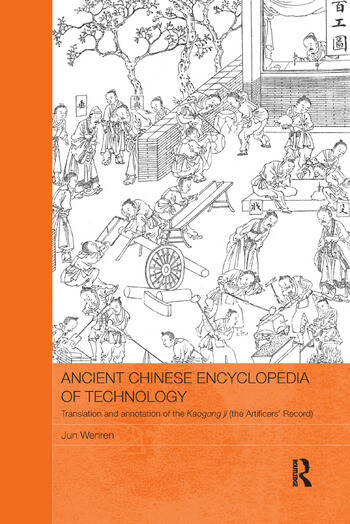 Ancient Chinese Encyclopedia of Technology Translation and Annotation of Kaogong ji, The Artificers' Record book cover
