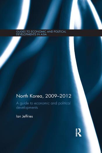North Korea, 2009-2012 A Guide to Economic and Political Developments book cover