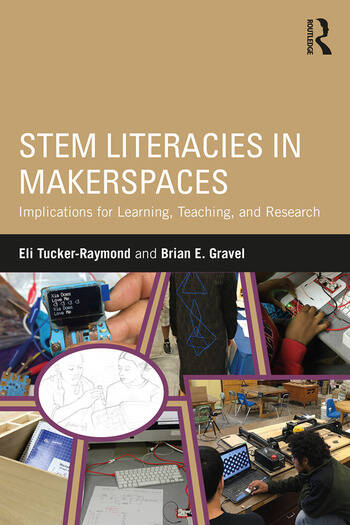 STEM Literacies in Makerspaces Implications for Learning, Teaching, and Research book cover