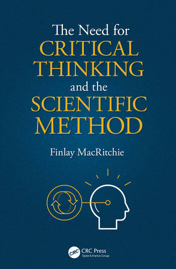 The Need for Critical Thinking and the Scientific Method book cover