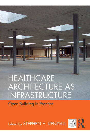 Healthcare Architecture as Infrastructure Open Building in Practice book cover