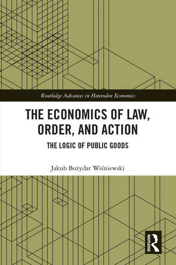 The Economics of Law, Order, and Action The Logic of Public Goods book cover