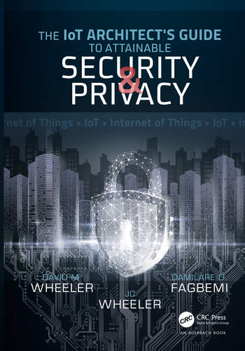 The IoT Architect's Guide to Attainable Security and Privacy book cover