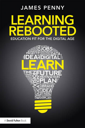 Learning Rebooted Education Fit for the Digital Age book cover