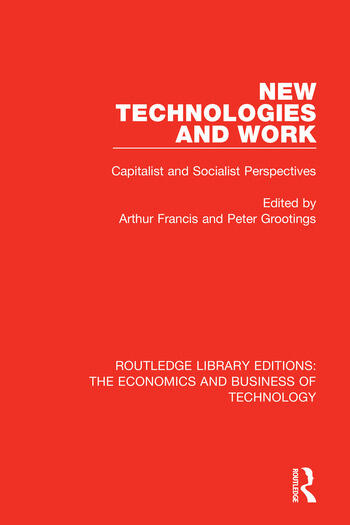 New Technologies and Work Capitalist and Socialist Perspectives book cover