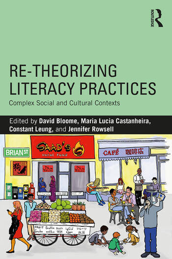 Re-theorizing Literacy Practices Complex Social and Cultural Contexts book cover