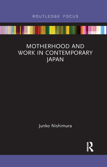 Motherhood and Work in Contemporary Japan book cover