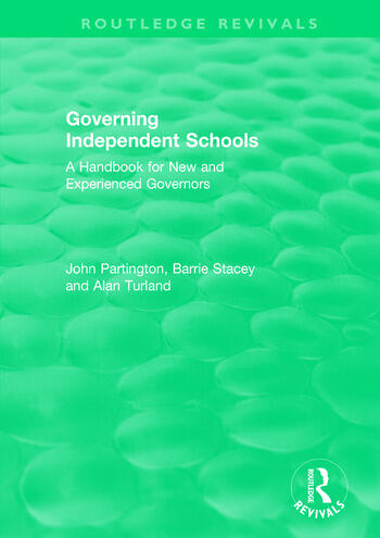 Governing Independent Schools A Handbook for New and Experienced Governors book cover