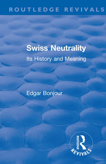 Revival: Swiss Neutrality (1946) Its History and Meaning book cover
