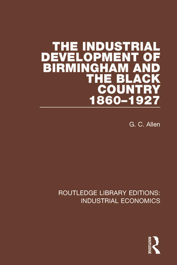 The Industrial Development of Birmingham and the Black Country, 1860-1927 book cover