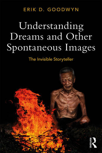 Understanding Dreams and Other Spontaneous Images The Invisible Storyteller book cover