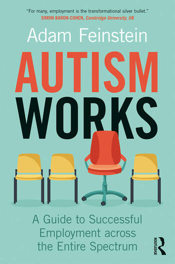 Autism Works A Guide to Successful Employment across the Entire Spectrum book cover