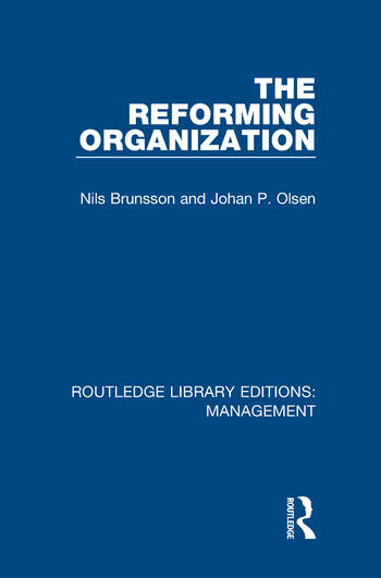 The Reforming Organization Making Sense of Administrative Change book cover