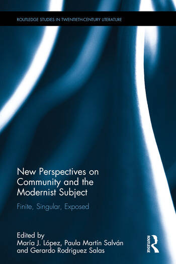 New Perspectives on Community and the Modernist Subject Finite, Singular, Exposed book cover