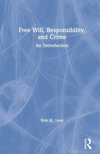 Free Will, Responsibility, and Crime An Introduction book cover