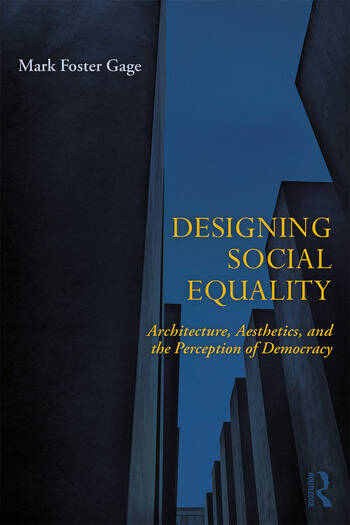 Designing Social Equality Architecture, Aesthetics, and the Perception of Democracy book cover