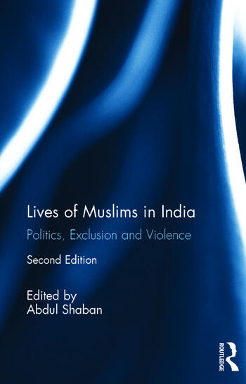 Lives of Muslims in India Politics, Exclusion and Violence book cover