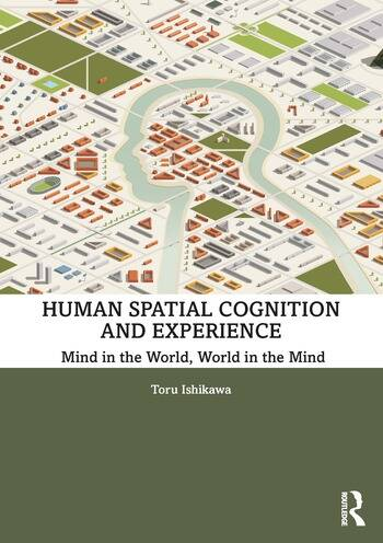 Human Spatial Cognition and Experience Mind in the World, World in the Mind book cover