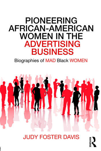Pioneering African-American Women in the Advertising Business Biographies of MAD Black WOMEN book cover