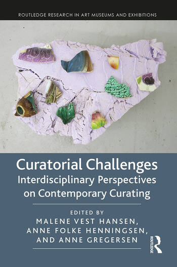 Curatorial Challenges Interdisciplinary Perspectives on Contemporary Curating book cover