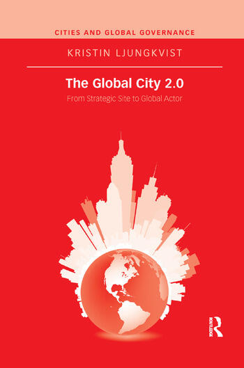 The Global City 2.0 From Strategic Site to Global Actor book cover