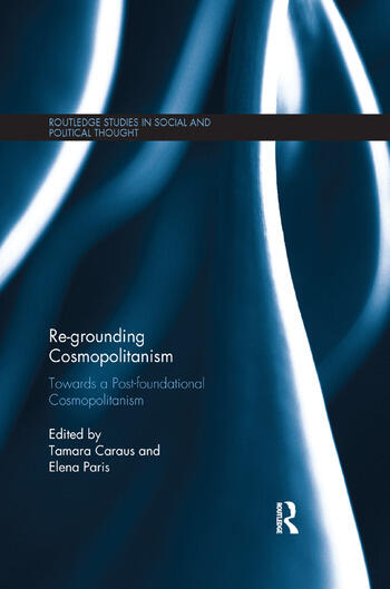 Re-Grounding Cosmopolitanism Towards a Post-Foundational Cosmopolitanism book cover