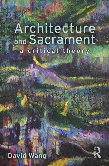 Architecture and Sacrament A Critical Theory book cover