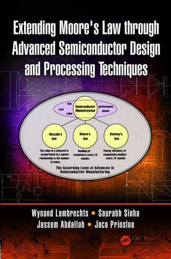Extending Moore's Law through Advanced Semiconductor Design and Processing Techniques book cover