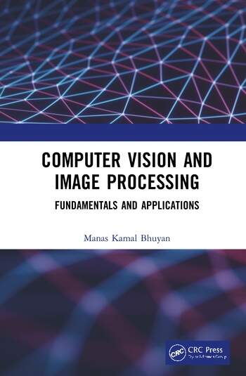 Computer Vision and Image Processing Fundamentals and Applications book cover