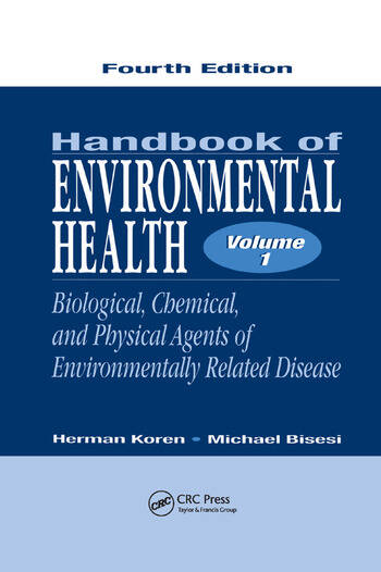 Handbook of Environmental Health, Fourth Edition, Volume I Biological, Chemical, and Physical Agents of Environmentally Related Disease book cover