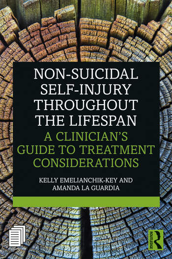 Non-Suicidal Self-Injury Throughout the Lifespan A Clinician's Guide to Treatment Considerations book cover