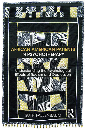 African American Patients in Psychotherapy Understanding the Psychological Effects of Racism and Oppression book cover