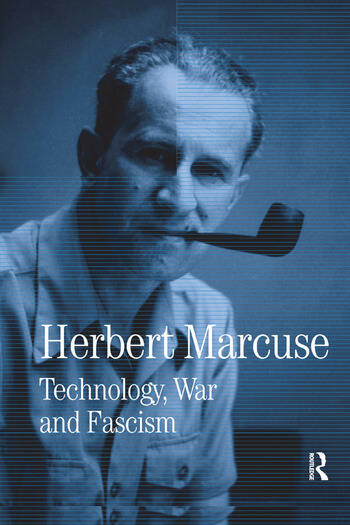 Technology, War and Fascism Collected Papers of Herbert Marcuse, Volume 1 book cover