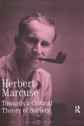 Towards a Critical Theory of Society Collected Papers of Herbert Marcuse, Volume 2 book cover