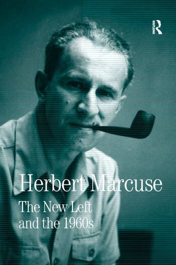 The New Left and the 1960s Collected Papers of Herbert Marcuse, Volume 3 book cover
