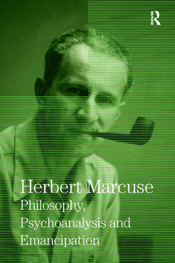 Philosophy, Psychoanalysis and Emancipation Collected Papers of Herbert Marcuse, Volume 5 book cover